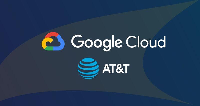 AT&T and Google Cloud